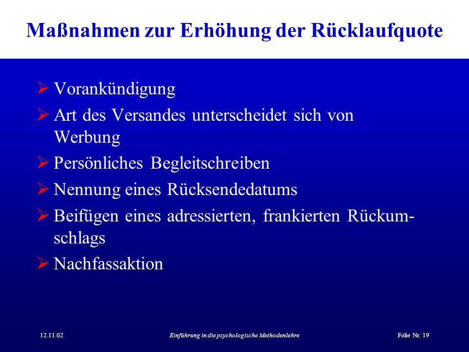 12.11.02Einführung in die psychologische MethodenlehreFolie Nr. 19 Maßnahmen zur Erhöhung der Rücklaufquote Vorankündigung Art des Versandes untersche