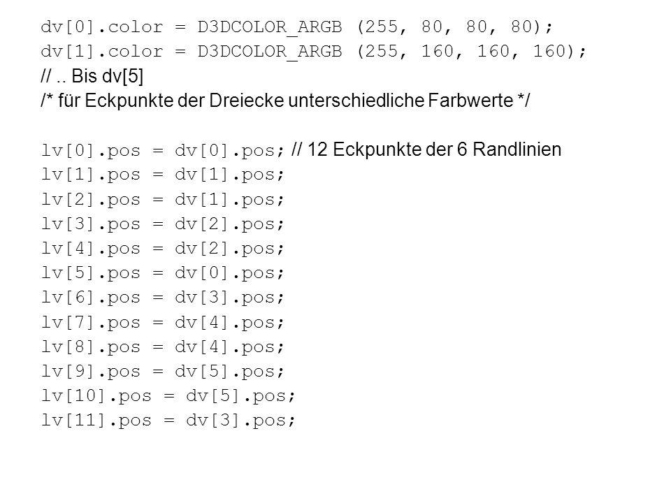 dv[0].color = D3DCOLOR_ARGB (255, 80, 80, 80); dv[1].color = D3DCOLOR_ARGB (255, 160, 160, 160); //..