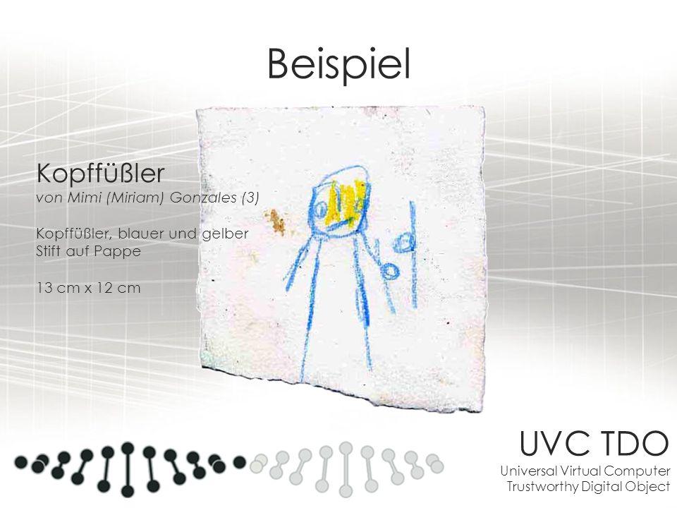 UVC TDO Universal Virtual Computer Trustworthy Digital Object Beispiel Kopffüßler von Mimi (Miriam) Gonzales (3) Kopffüßler, blauer und gelber Stift a