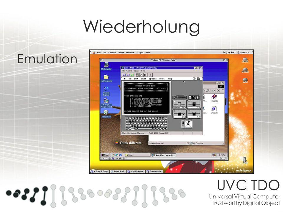 UVC TDO Universal Virtual Computer Trustworthy Digital Object Wiederholung Emulation