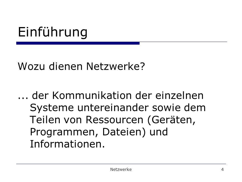 Netzwerke4 Einführung Wozu dienen Netzwerke?...