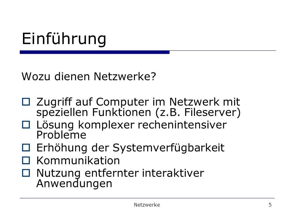 Netzwerke5 Einführung Wozu dienen Netzwerke.