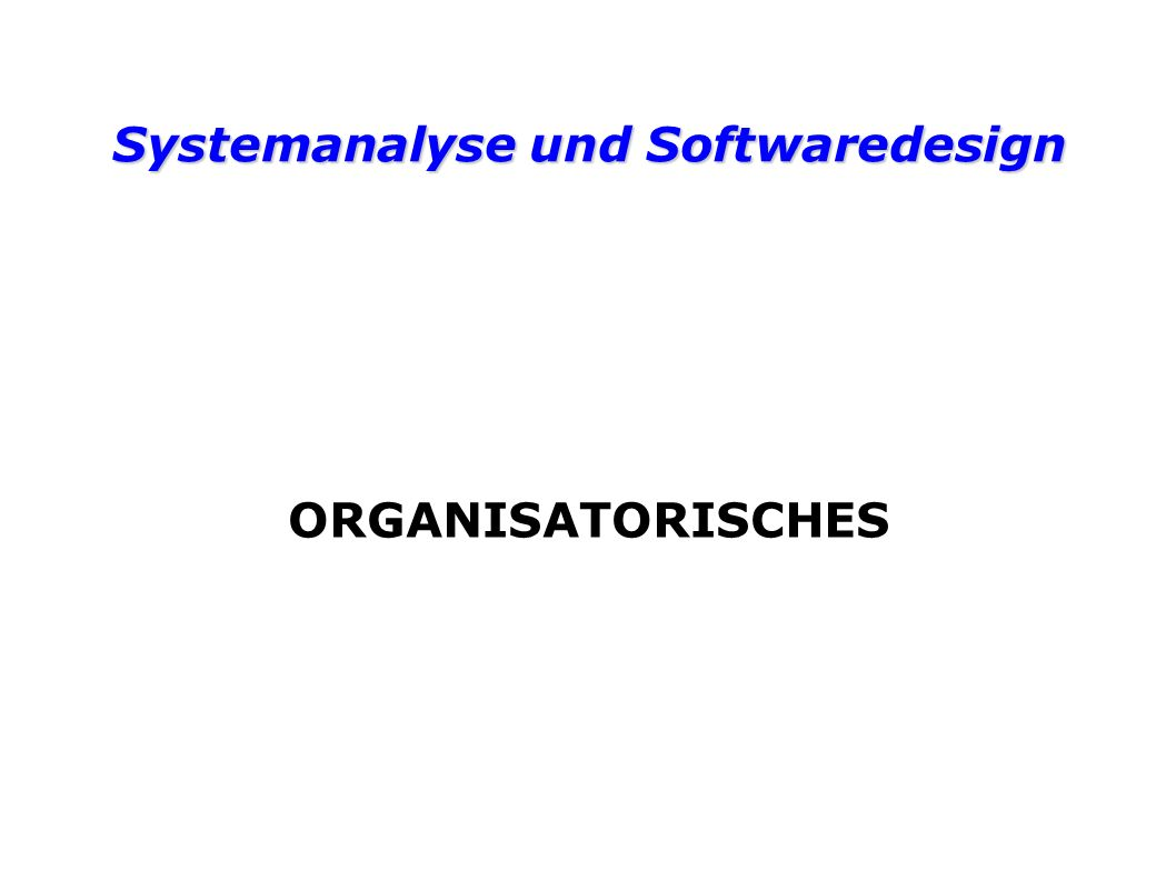 Systemanalyse und Softwaredesign Analysephase Ziele der Analyse: Wünsche eines Auftraggebers ermitteln, verstehen und beschreiben Ableitung der Anforderungen an das zu entwickelnde Softwaresystem Erstellen eines abstraken Modells