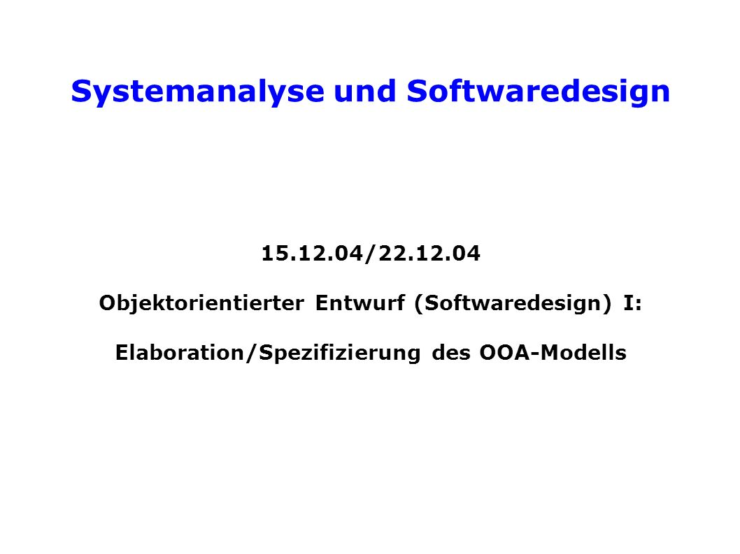 Systemanalyse und Softwaredesign 12.01.04/19.01.04/26.01.04 Softwaredesign II: Entwurfsmuster Software-Ergonomie: Gestaltung von Benutzungsoberflächen