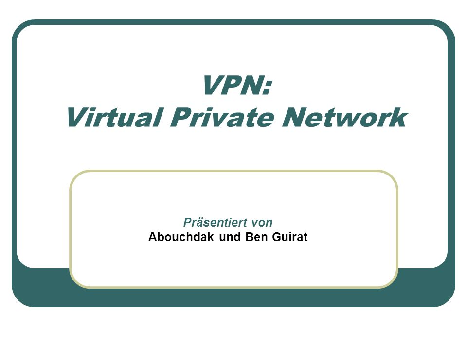 VPN in der Praxis Für die Implementierung der VPN stehen verschiedene Varianten zur Verfügung : Hardware Based VPN Router Based VPN Software Based VPN Firewall Based VPN