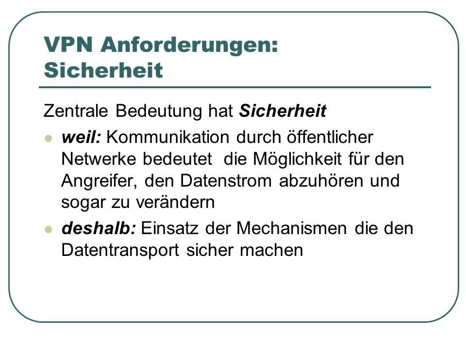 VPN Technologie: Sicherheits-Protokolle Typen: Layer 2 Technik Layer 3 Technik IPSec Internet Key Exchange (IKE)