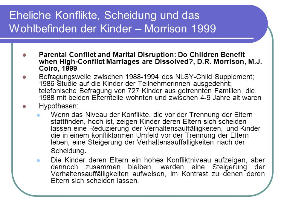 Eheliche Konflikte, Scheidung und das Wohlbefinden der Kinder – Morrison 1999 Parental Conflict and Marital Disruption: Do Children Benefit when High-