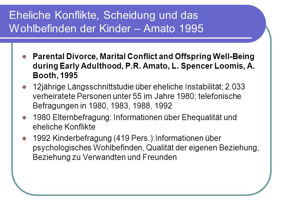 Eheliche Konflikte, Scheidung und das Wohlbefinden der Kinder – Amato 1995 Parental Divorce, Marital Conflict and Offspring Well-Being during Early Ad