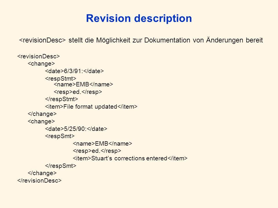 Revision description stellt die Möglichkeit zur Dokumentation von Änderungen bereit 6/3/91: EMB ed. File format updated 5/25/90: EMB ed. Stuarts corre