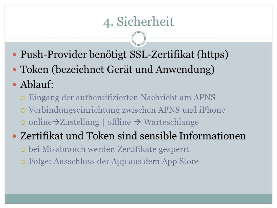 4. Sicherheit Push-Provider benötigt SSL-Zertifikat (https) Token (bezeichnet Gerät und Anwendung) Ablauf: Eingang der authentifizierten Nachricht am
