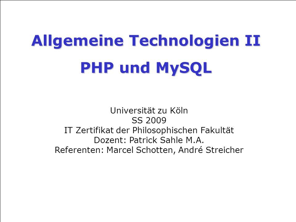 Allgemeine Technologien II PHP und MySQL 1.2 Schritt: Verbindung zur Datenbank =>mysql_connect(localhost,username,password); Abbruch des Scripts bei fehlerhafter Verbindung Speicherung in einer Variable: $con = mysql_connect( localhost , Andre , abc ); if (!$con) { die( Verbindung konnte nicht hergestellt werden: .