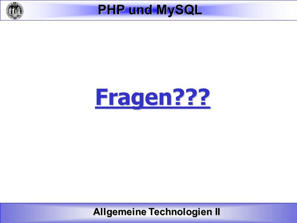 Allgemeine Technologien II PHP und MySQL Fragen???