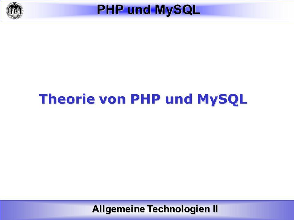 Allgemeine Technologien II PHP und MySQL 1.4 Schritt: Unsere Auswahlliste anpassen Die Spalteninhalte einer Zeile in ein Array transformieren Die Tabelle dabei Zeilenweise ausgeben: =>while- Schleife: while($zeile = mysql_fetch_array($result) { Ausgabe;}
