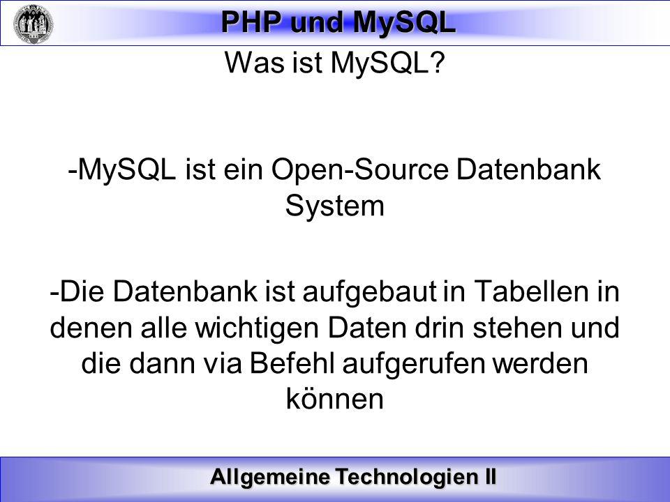 Allgemeine Technologien II PHP und MySQL Daten bearbeiten Nun neben dem Ordnen, Löschen, Einfügen und dem Abrufen kommen wir zu einem der wichtigsten Befehle, dem bearbeiten von Werten innerhalb von Spalten: Update TabellenName Set Spalte1=Wert, Spalte2=Wert2,...
