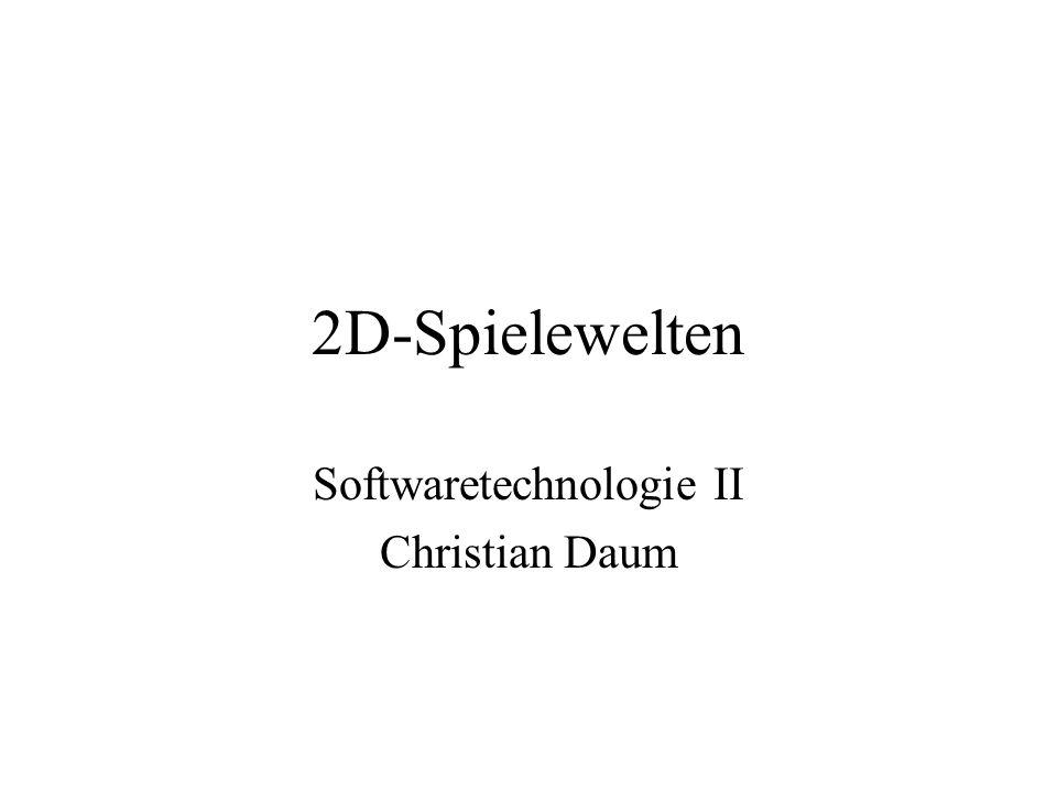 2D-Spielewelten Softwaretechnologie II Christian Daum