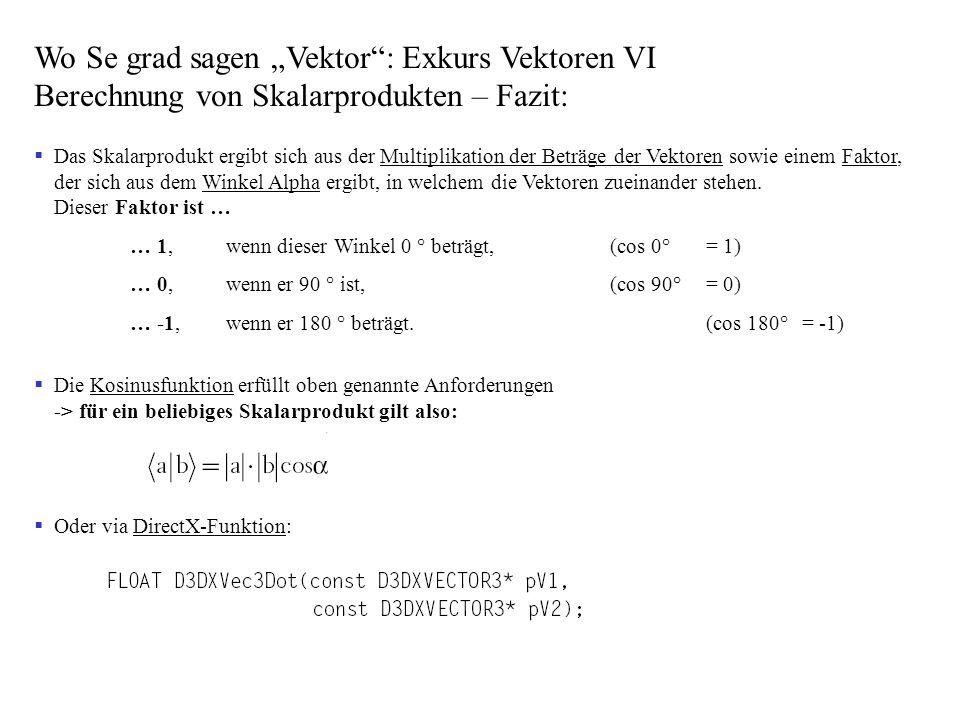 Wo Se grad sagen Vektor: Exkurs Vektoren VI Berechnung von Skalarprodukten – Fazit: Das Skalarprodukt ergibt sich aus der Multiplikation der Beträge d