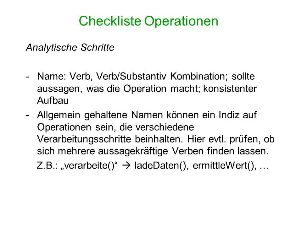 Checkliste Operationen Analytische Schritte -Name: Verb, Verb/Substantiv Kombination; sollte aussagen, was die Operation macht; konsistenter Aufbau -A