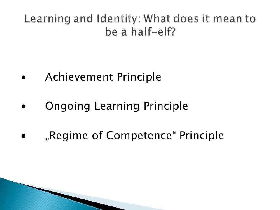 Achievement Principle Ongoing Learning Principle Regime of Competence Principle