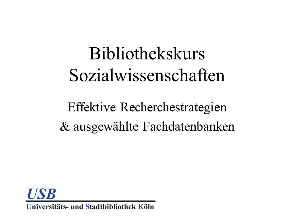 Bibliothekskurs Sozialwissenschaften Effektive Recherchestrategien & ausgewählte Fachdatenbanken