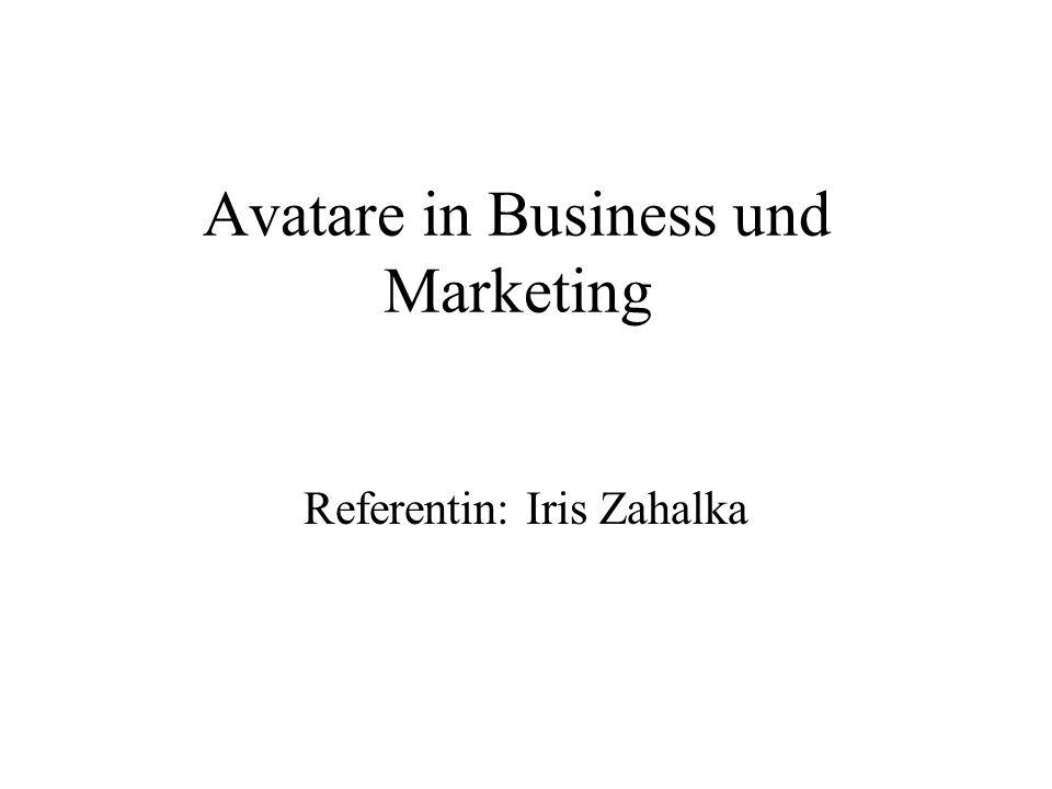 Avatare in Business und Marketing Referentin: Iris Zahalka
