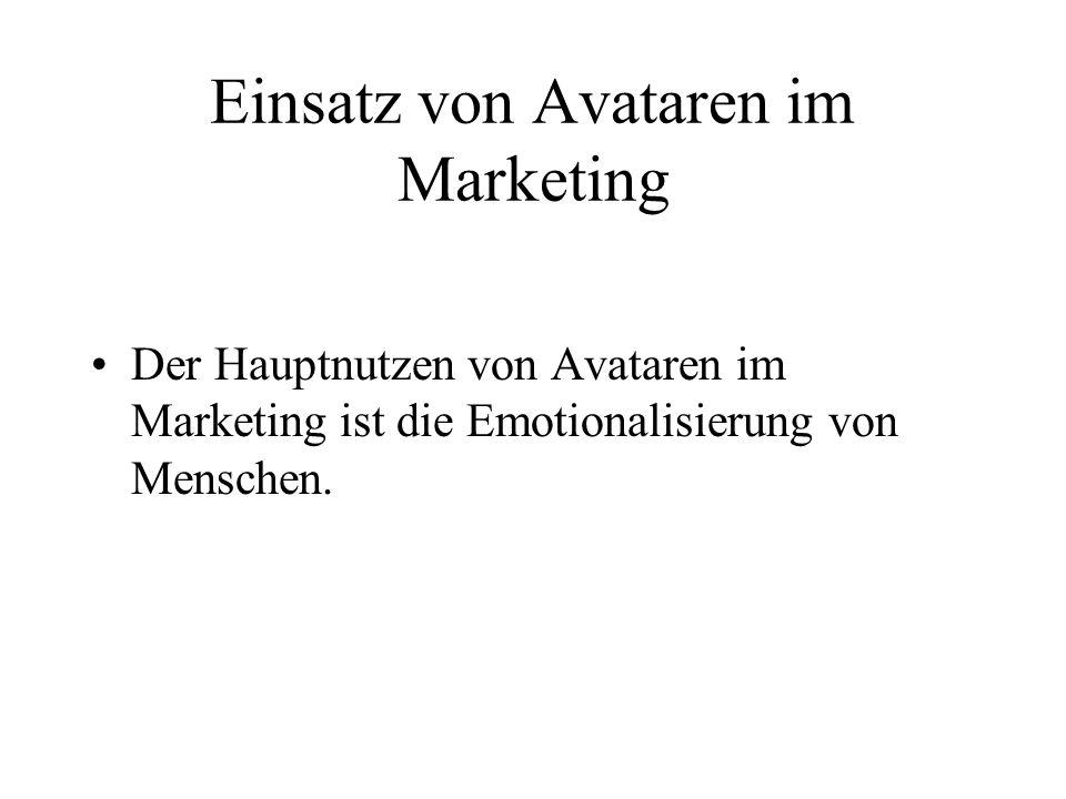 Einsatz von Avataren im Marketing Der Hauptnutzen von Avataren im Marketing ist die Emotionalisierung von Menschen.