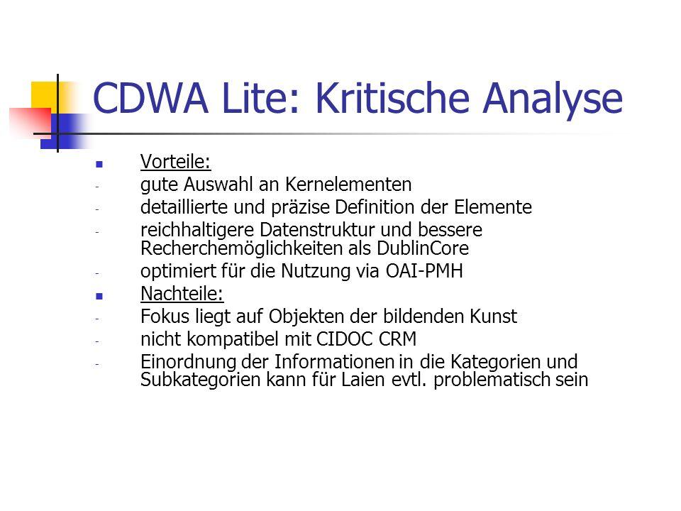 CDWA Lite: Kritische Analyse Vorteile: - gute Auswahl an Kernelementen - detaillierte und präzise Definition der Elemente - reichhaltigere Datenstrukt