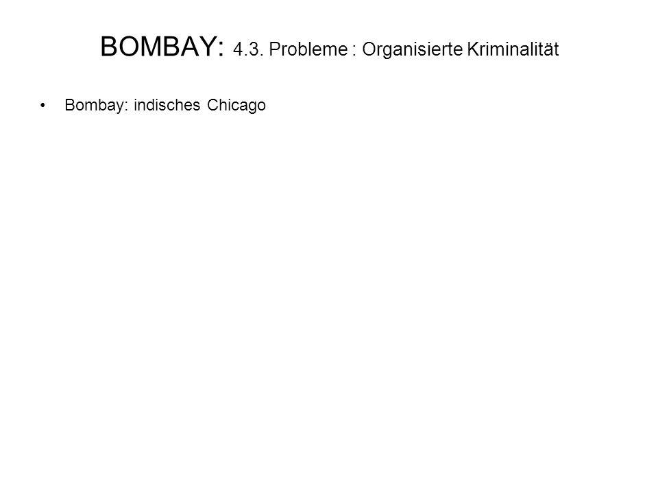 BOMBAY: 4.3. Probleme : Organisierte Kriminalität Bombay: indisches Chicago