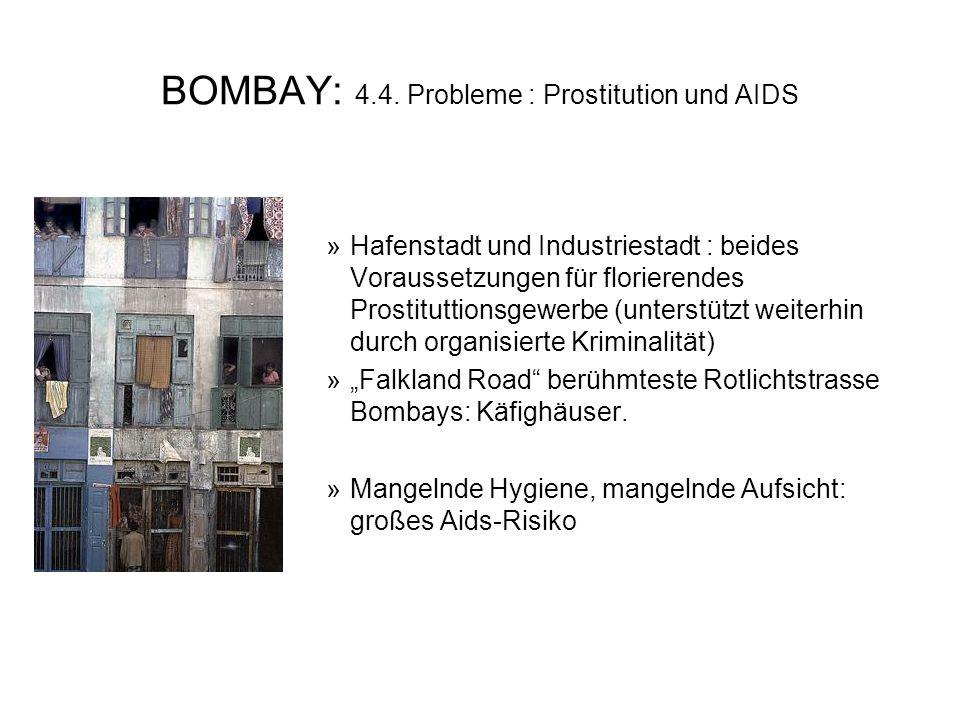 BOMBAY: 4.4. Probleme : Prostitution und AIDS »Hafenstadt und Industriestadt : beides Voraussetzungen für florierendes Prostituttionsgewerbe (unterstü