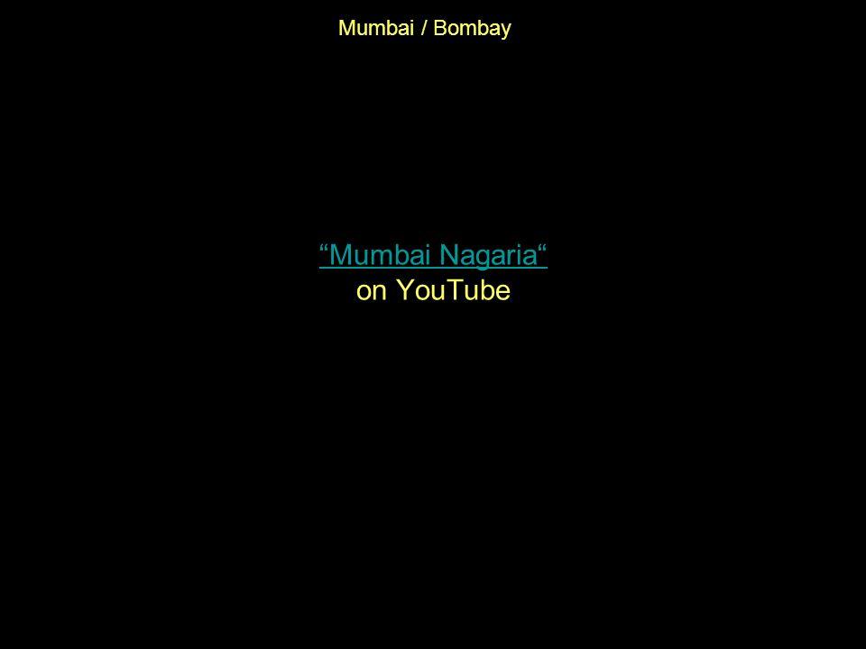 Mumbai Nagaria Mumbai Nagaria on YouTube Quelle: YouTube Mumbai / Bombay