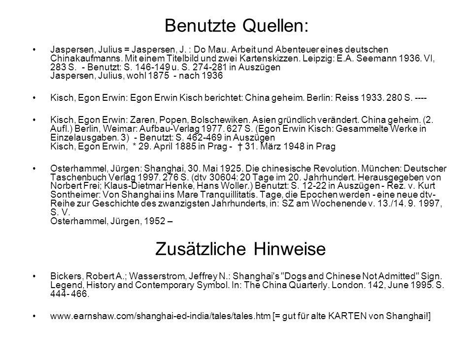 Benutzte Quellen: Jaspersen, Julius = Jaspersen, J. : Do Mau. Arbeit und Abenteuer eines deutschen Chinakaufmanns. Mit einem Titelbild und zwei Karten