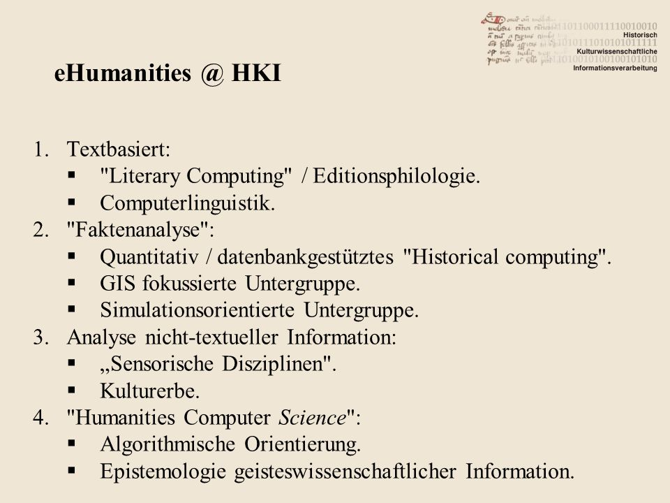 1.Textbasiert: Literary Computing / Editionsphilologie.