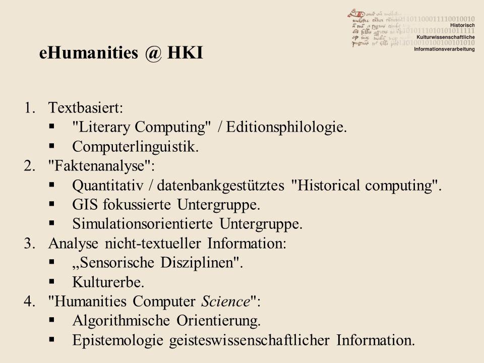 eHumanities / Digital Humanities / … II. Umsetzung in der Lehre in Köln