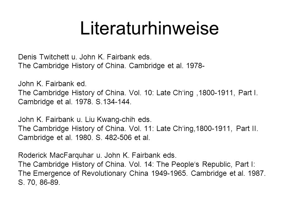 Literaturhinweise Denis Twitchett u. John K. Fairbank eds.