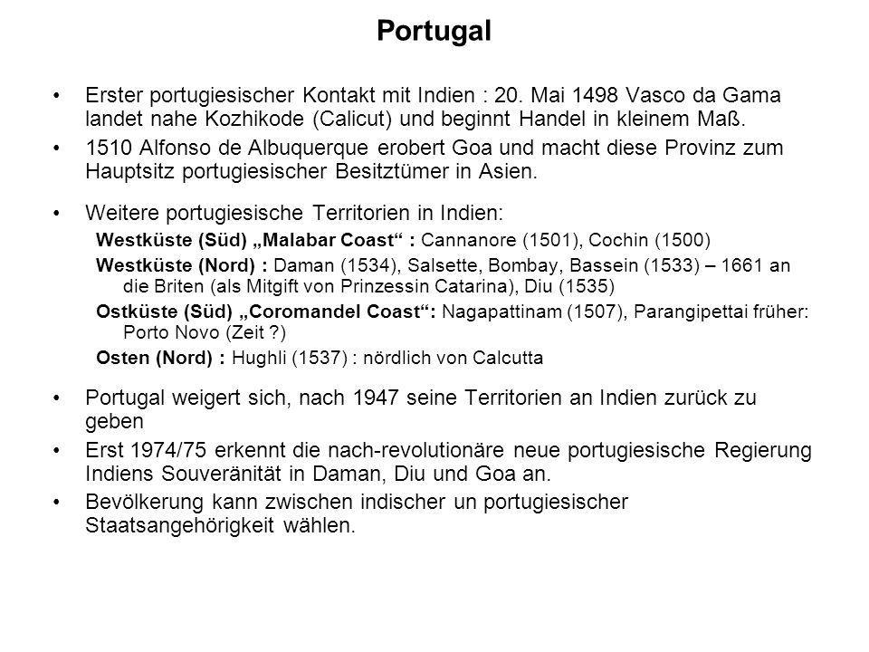 Portugal Erster portugiesischer Kontakt mit Indien : 20. Mai 1498 Vasco da Gama landet nahe Kozhikode (Calicut) und beginnt Handel in kleinem Maß. 151