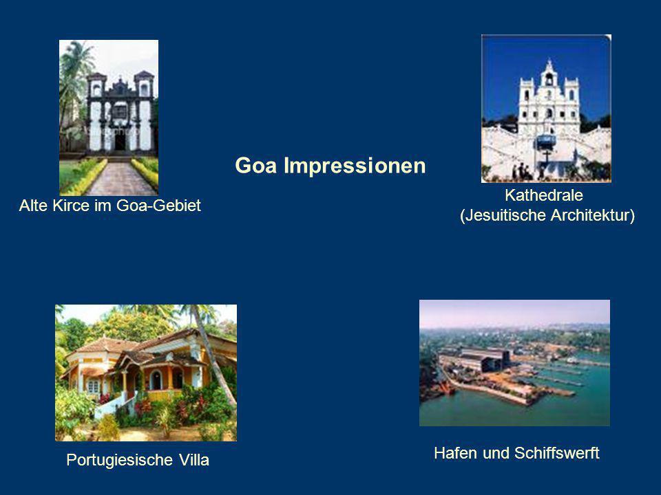 Goa Impressionen Alte Kirce im Goa-Gebiet Kathedrale (Jesuitische Architektur) Portugiesische Villa Hafen und Schiffswerft