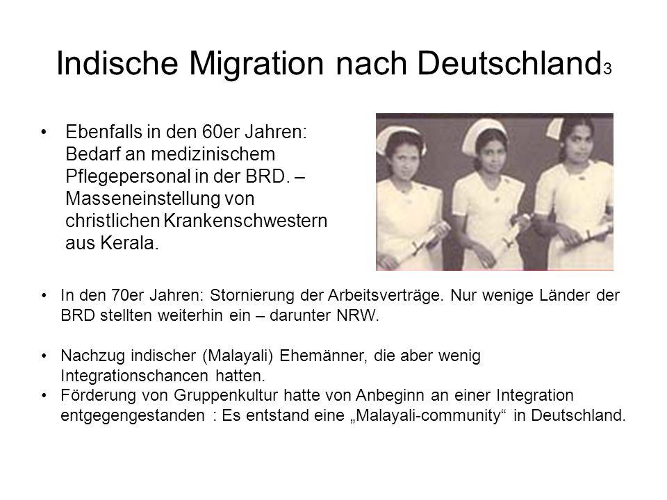 Indische Migration nach Deutschland 3 Ebenfalls in den 60er Jahren: Bedarf an medizinischem Pflegepersonal in der BRD. – Masseneinstellung von christl