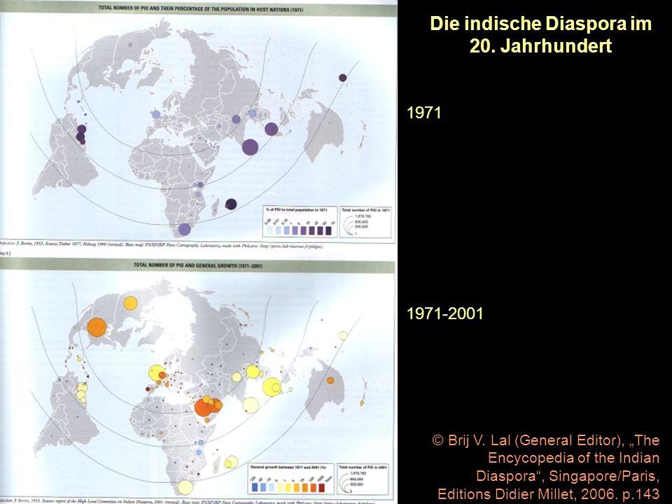 Die indische Diaspora im 20. Jahrhundert 1971 1971-2001 © Brij V. Lal (General Editor), The Encycopedia of the Indian Diaspora, Singapore/Paris, Editi