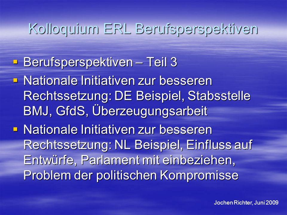 Kolloquium ERL Berufsperspektiven Berufsperspektiven – Teil 3 Berufsperspektiven – Teil 3 Nationale Initiativen zur besseren Rechtssetzung: DE Beispie