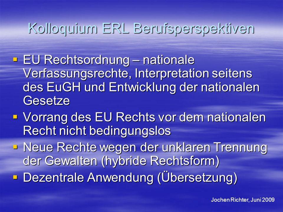 Kolloquium ERL Berufsperspektiven EU Rechtsordnung – nationale Verfassungsrechte, Interpretation seitens des EuGH und Entwicklung der nationalen Geset