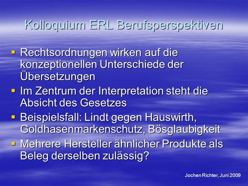 Kolloquium ERL Berufsperspektiven Rechtsordnungen wirken auf die konzeptionellen Unterschiede der Übersetzungen Rechtsordnungen wirken auf die konzept