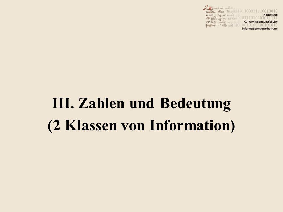 III. Zahlen und Bedeutung (2 Klassen von Information)