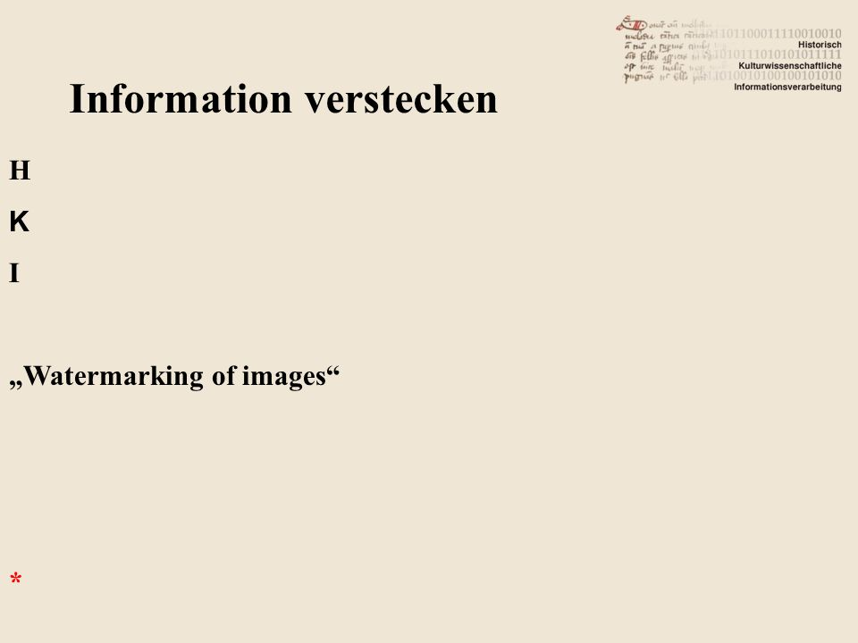 Information verstecken H K I Watermarking of images *