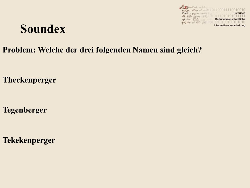Soundex Problem: Welche der drei folgenden Namen sind gleich.