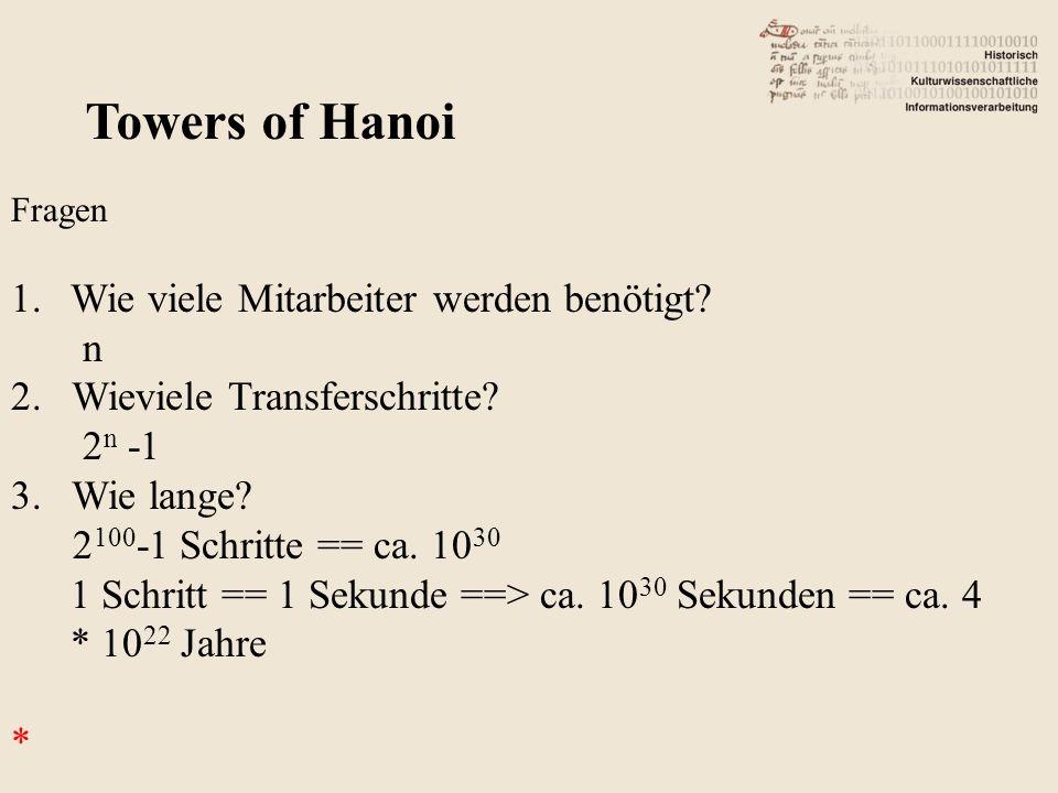 Towers of Hanoi Fragen 1.Wie viele Mitarbeiter werden benötigt.
