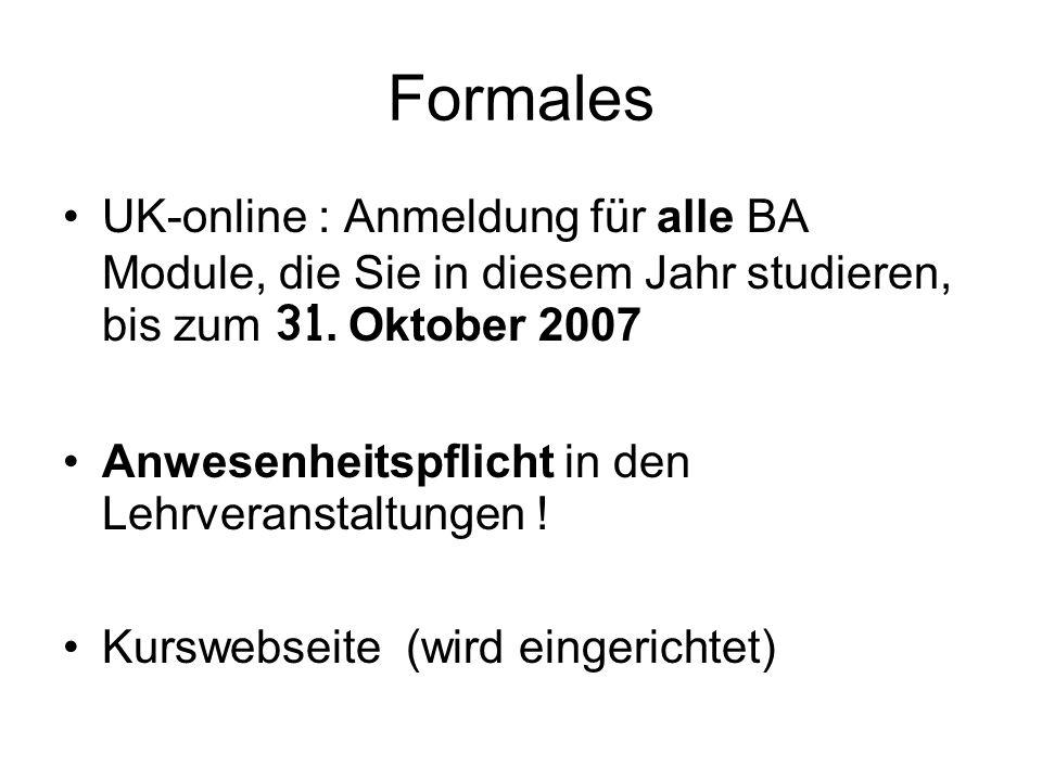 Formales UK-online : Anmeldung für alle BA Module, die Sie in diesem Jahr studieren, bis zum 31.