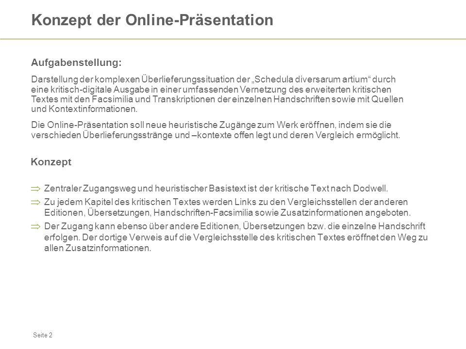Seite 2 Konzept der Online-Präsentation Aufgabenstellung: Darstellung der komplexen Überlieferungssituation der Schedula diversarum artium durch eine
