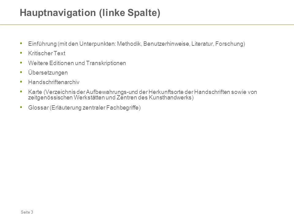 Seite 3 Hauptnavigation (linke Spalte) Einführung (mit den Unterpunkten: Methodik, Benutzerhinweise, Literatur, Forschung) Kritischer Text Weitere Edi