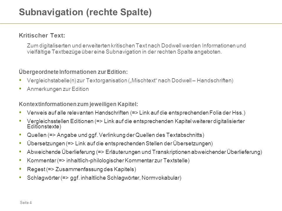 Seite 4 Subnavigation (rechte Spalte) Kritischer Text: Zum digitaliserten und erweiterten kritischen Text nach Dodwell werden Informationen und vielfä