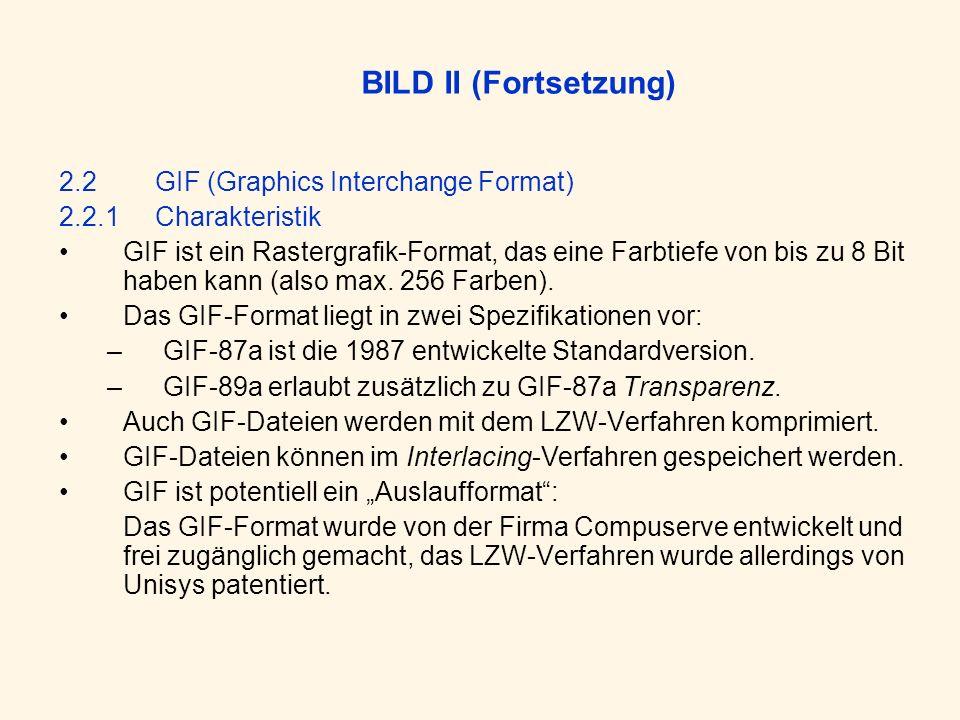 2.2GIF (Graphics Interchange Format) 2.2.1Charakteristik GIF ist ein Rastergrafik-Format, das eine Farbtiefe von bis zu 8 Bit haben kann (also max.