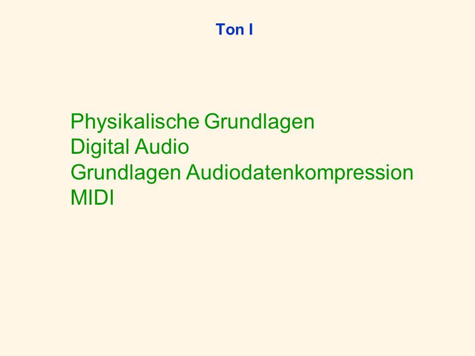 Ton I Physikalische Grundlagen Digital Audio Grundlagen Audiodatenkompression MIDI